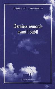 Derniers remords avant l'oubli par Jean-Luc Lagarce