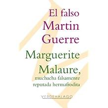 El falso Martin Guerre y Marguerite Malaure, muchacha falsamente reputada hermafrodita, causas célebres