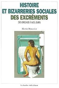 Histoire et bizarreries sociales des excréments par Martin Monestier