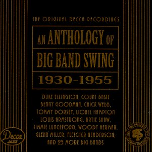 Anthology of Big Band Swing, 1930-1955 by Decca / GRP