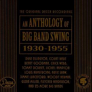 Anthology of Big Band Swing, 1930-1955 ()