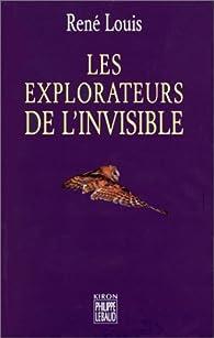 Les explorateurs de l'invisible par René Louis