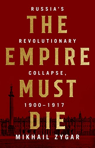 Amazon the empire must die russias revolutionary collapse the empire must die russias revolutionary collapse 1900 1917 by zygar fandeluxe Image collections