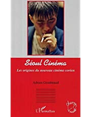 Séoul cinéma: Les origines du nouveau cinéma coréen