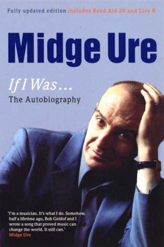 Midge Ure. If I Was... The Autobiography