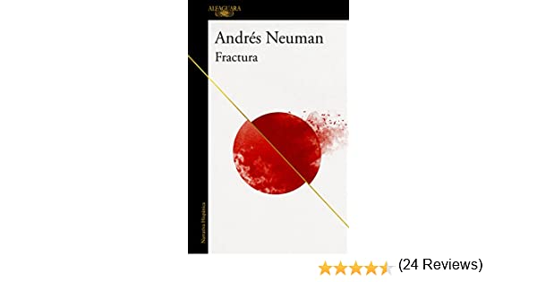 Fractura eBook: Neuman, Andrés: Amazon.es: Tienda Kindle