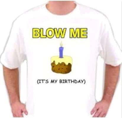 Blow Me su mi cumpleaños camiseta medio blanco adultos t ...
