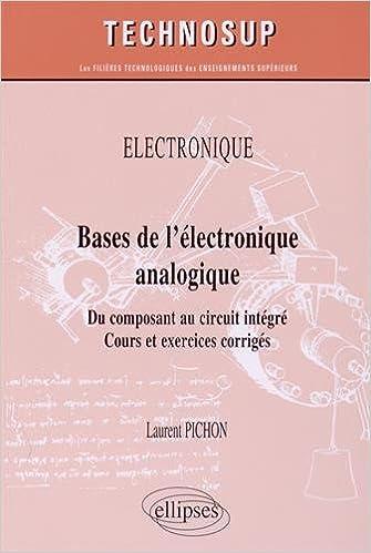 Bases De L Electronique Analogique Du Composant Au Circuit