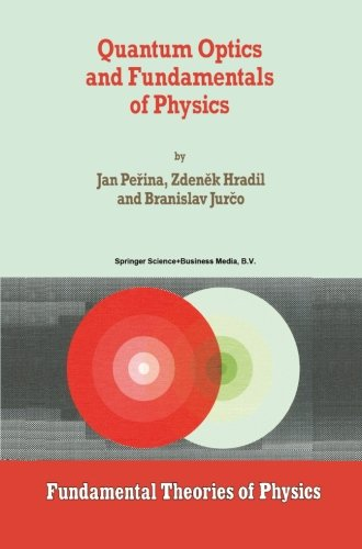 Quantum Optics and Fundamentals of Physics (Fundamental Theories of Physics)