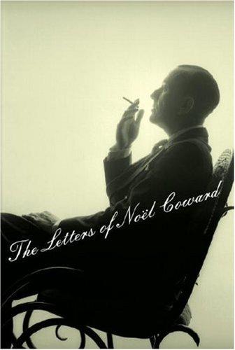 (The Letters of Noel Coward)