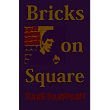 Bricks On Square: Dave Davidson's First Poems Ever Written