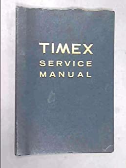 timex service manual not stated amazon com books rh amazon com timex owners manual timex owners manual 2827