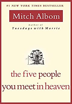 The Five People You Meet in Heaven by [Albom, Mitch]