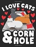 I Love Cats & Cornhole: A Wide Ruled Composition