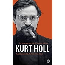 Kurt Holl: Autobiografisches Portrait eines 68ers (German Edition)