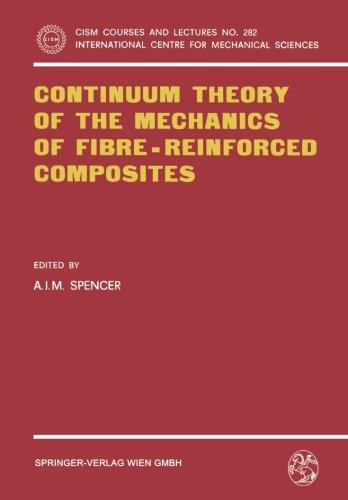 Continuum Theory of the Mechanics of Fibre-Reinforced Composites (CISM International Centre for Mechanical Sciences)