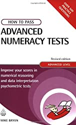 How to Pass Advanced Numeracy Tests: Improve Your Scores in Numerical Reasonings and Data Interpretation Psychometric Tests