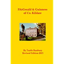 FitzGerald & Guinness of Co. Kildare (The Gentry & Aristocracy of Kildare) (Volume 7)
