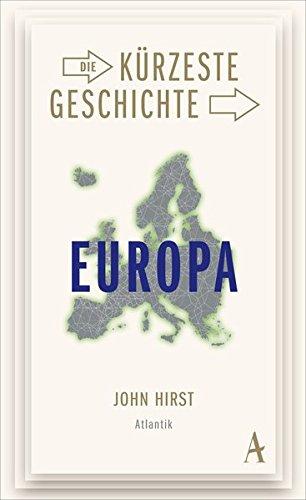 Die kürzeste Geschichte Europas