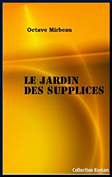 Ebooks kindle le jardin des supplices - Octave mirbeau le jardin des supplices ...