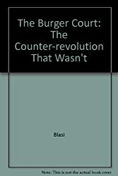 Burger Court: The Counter-Revolution That Wasn't