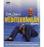Rick Stein's Mediterranean Escapes (Hardback) By (author) Rick Stein