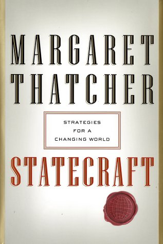 Statecraft: Strategies for a Changing World (2002) (Book) written by Margaret Thatcher