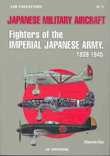 - Japanese Military Aircraft: Fighters of the Imperial Japanese Army, 1939-1945