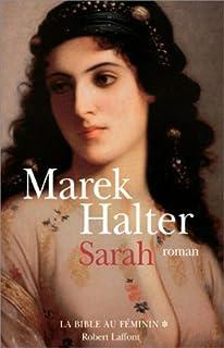 La Bible au féminin [1] : Sarah : roman, Halter, Marek