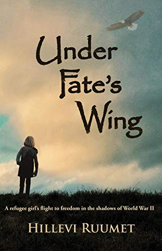 Under Fate's Wing: A Refugee Girl's Flight to Freedom in the Shadows of World War - Wings Freedom