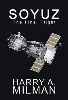 Soyuz: The Final Flight (English Edition) por [Milman, Harry A.]