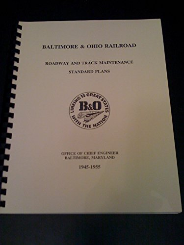 Baltimore & Ohio Railroad Roadway and Track Maintenance Standard Plans 1945 - 1955