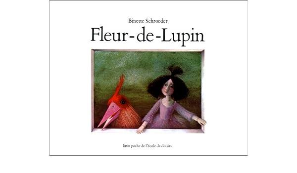 Fleur De Lupin Schroede 9782211066150 Amazon Com Books