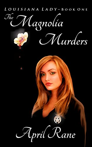 Book: The Magnolia Murders - Louisiana Lady-Book One by April Rane