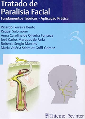 Tratado de Paralisia Facial: Fundamentos Teóricos - Aplicação Prática