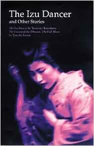 The Izu Dancer Amp Other Stories Yasunari Kawabata Yasushi border=