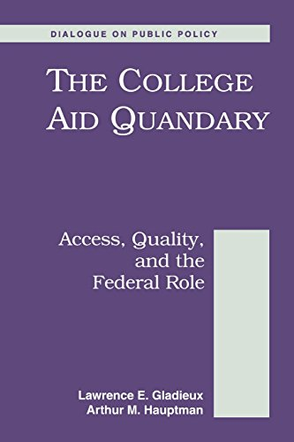 The College Aid Quandary: Access Quality and the Federal Role (Brookings Dialogues on Public Policy.)