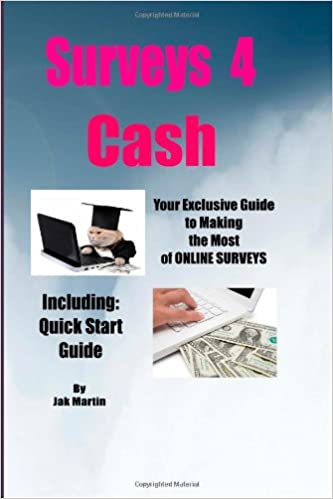Surveys 4 Cash: Exclusive Guide for Making the Most of Online Surveys