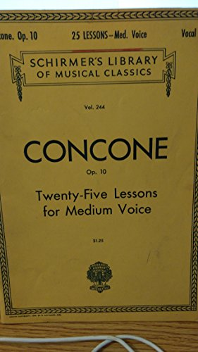 Concone, Twenty-Five Lessons for Medium Voice (Schirmer's Library of Musical Classics, Vol. 244)