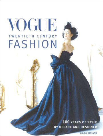 Vogue Fashion: 100 Years of Style by Decade and Designer