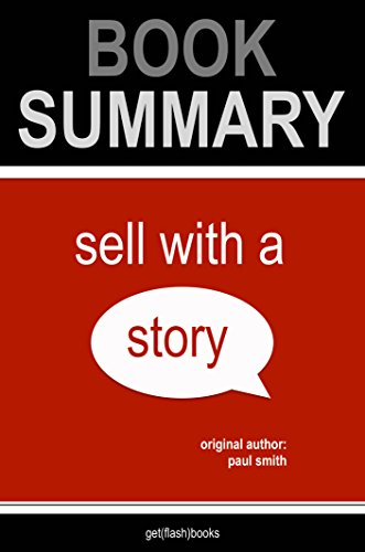 Summary and Analysis: Sell With a Story by Paul Smith