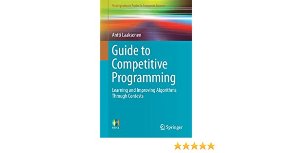 Guide to Competitive Programming: Learning and Improving