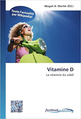 Vitamine D: La vitamine du soleil (French Edition): Magali A. Martin: 9786130132583: Amazon.com: Books