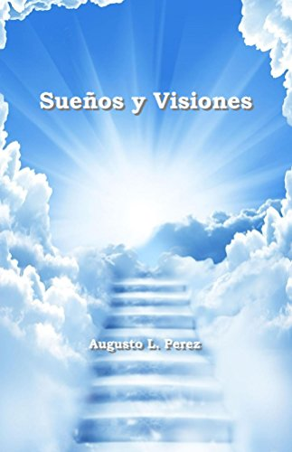 Sueños y Visiones by [Perez, Augusto L.]