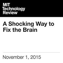 A Shocking Way to Fix the Brain Audiobook by Adam Piore Narrated by Todd Mundt
