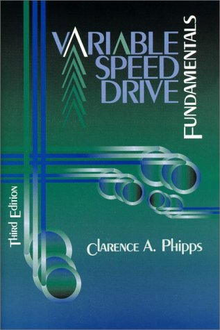 Variable Speed Drive Fundamentals (3rd Edition)