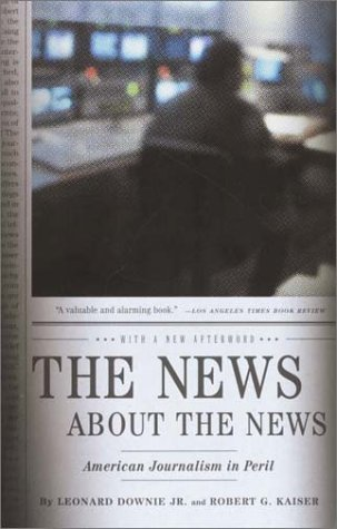 (The News About the News: American Journalism in Peril)
