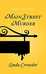 Main Street Murder (A Jake and Emma Mystery Book 2)