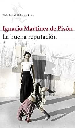 La buena reputación eBook: de Pisón, Ignacio Martínez: Amazon.es ...