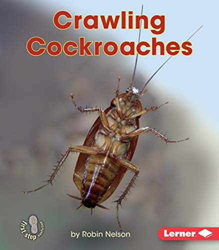 Crawling Cockroaches (First Step Nonfiction ― Backyard Critters)